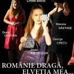 """Romanie draga, Elvetia mea"" – spectacol de teatru"