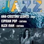 Concert jazz Ana-Cristina Leonte, Ciprian Pop si Alex Man