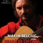 Seara de chitara cu Maxim Belciug