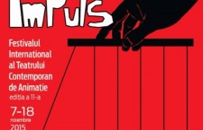 Festivalul Internațional al Teatrului Contemporan de Animație ImPuls, ediţia a 11-a!