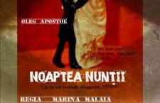 """""""Noaptea Nuntii"""" – Regie: Marina Malaia"""
