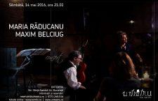 Concert Maria Raducanu si Maxim Belciug la UNTEATRU