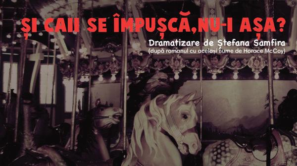 """Programul spectacolului """"Si caii se impusca, nu-i asa?"""" pentru luna ianuarie – Teatrul Arte dell'Anima"""